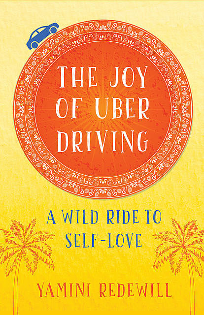 The Joy of Uber Driving, Yamini Redewill