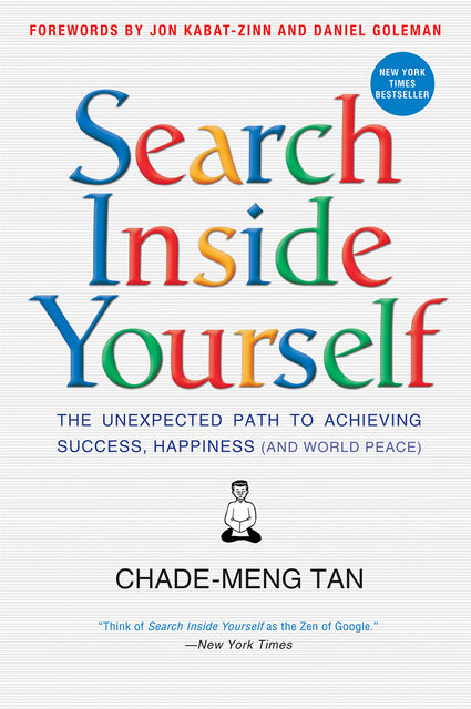 Search Inside Yourself, Daniel Goleman, Jon Kabat-Zinn, Chade-Meng Tan
