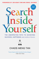 Search Inside Yourself, Chade-Meng Tan, Daniel Goleman, Jon Kabat-Zinn