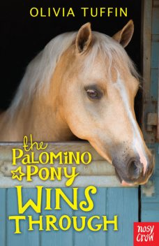 The Palomino Pony Wins Through, Olivia Tuffin
