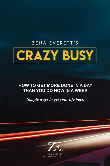 Crazy Busy, Zena Everett