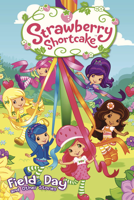 Strawberry Shortcake: Field Day and Other Short Stories, Georgia Ball