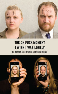 I Wish I Was Lonely / The Oh Fuck Moment, Chris Thorpe
