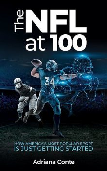 The NFL at 100, Adriana Conte