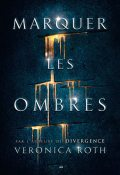 Marquer les ombres, Veronica Roth