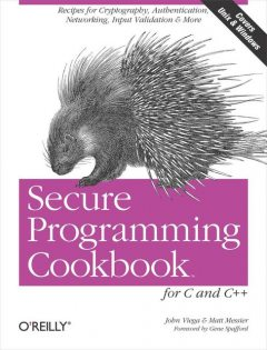 Secure Programming Cookbook for C and C++, John Viega