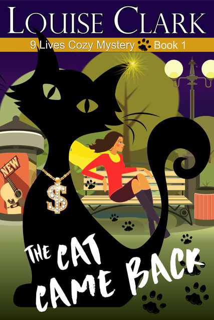 The Cat Came Back (The 9 Lives Cozy Mystery Series, Book 1), Louise Clark