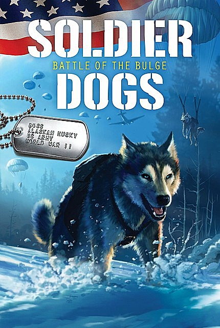 Soldier Dogs #5: Battle of the Bulge, Marcus Sutter