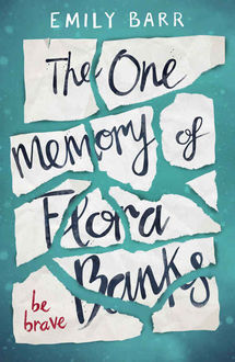 The One Memory of Flora Banks, Emily Barr