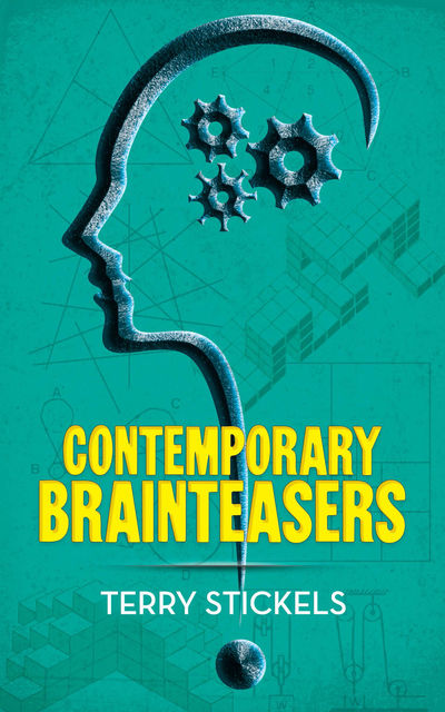 Contemporary Brainteasers, Terry Stickels