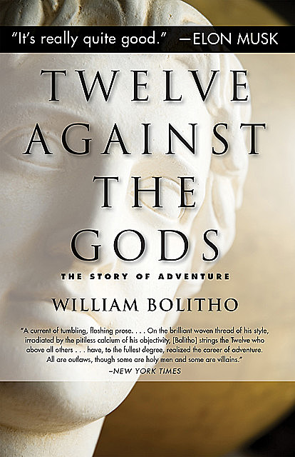 Twelve Against the Gods, William Bolitho