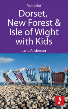 Dorset, New Forest & Isle of Wight with Kids, Jane Anderson