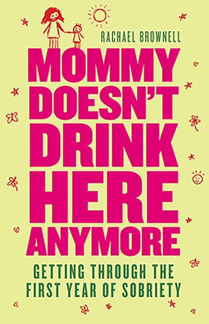 Mommy Doesn't Drink Here Anymore, Rachael Brownell