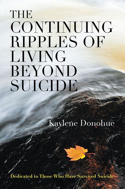 The Continuing Ripples of Living Beyond Suicide, Kaylene Donohue