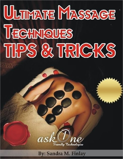 Ultimate Massage Techniques Tips & Tricks, Sandra M.Finlay