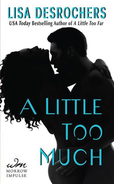 A Little Too Much, Lisa Desrochers