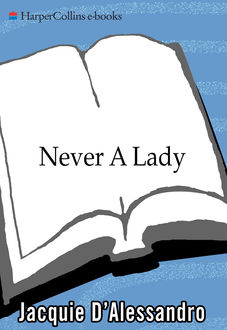 Never A Lady, Jacquie D'Alessandro