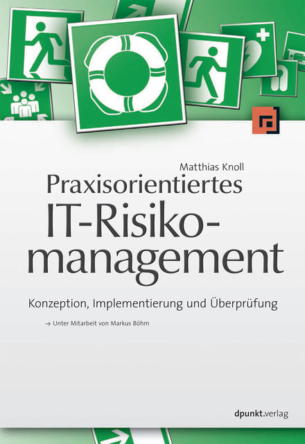 Praxisorientiertes IT-Risikomanagement, Matthias Knoll