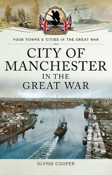 City of Manchester in the Great War, Glynis Cooper