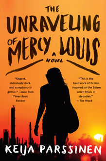 The Unraveling of Mercy Louis, Keija Parssinen