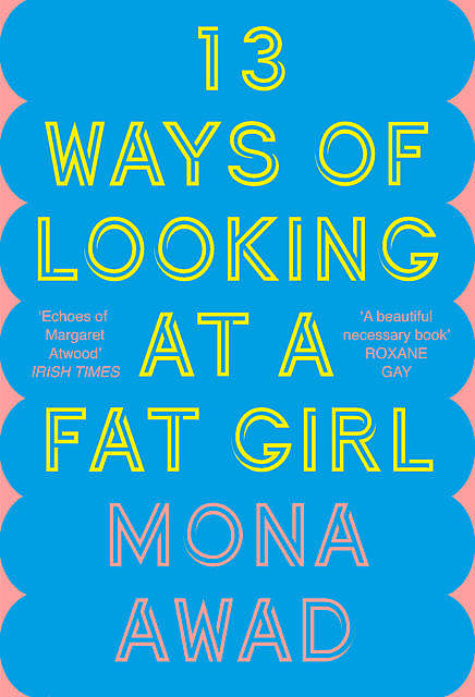 13 Ways of Looking at a Fat Girl, Mona Awad