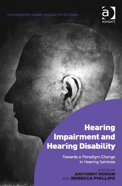 Hearing Impairment and Hearing Disability, Anthony Hogan