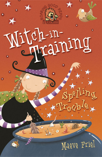 Spelling Trouble (Witch-in-Training, Book 2), Maeve Friel