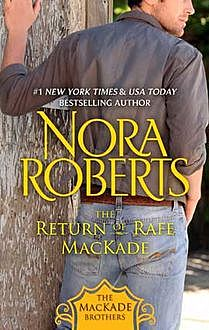 The Return of Rafe MacKade, Nora Roberts