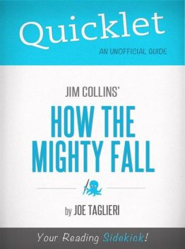 Quicklet on Jim Collins' How the Mighty Fall (CliffsNotes-like Book Summary), Joseph Taglieri