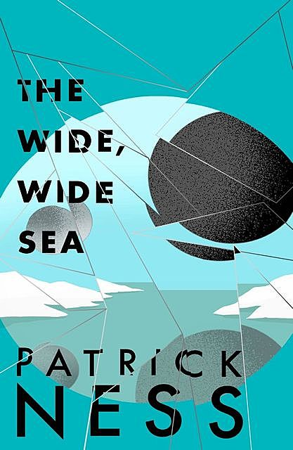 The Wide, Wide Sea, Patrick Ness