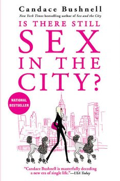 Is There Still Sex in the City, Candace Bushnell