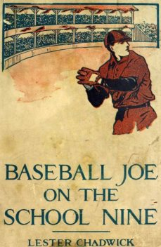 Baseball Joe on the School Nine; or, Pitching for the Blue Banner, Lester Chadwick