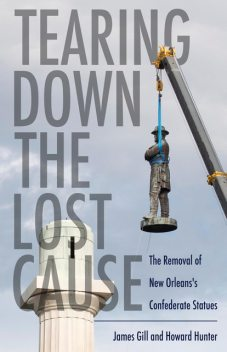Tearing Down the Lost Cause, Gill James, Howard Hunter