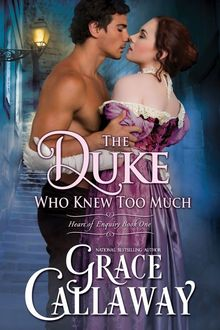 The Duke Who Knew Too Much, Grace Callaway