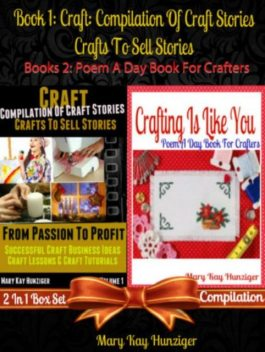Craft Business Ideas: Zero Cost Marketing Lessons For Entrepreneurs, Mary Kay Hunziger