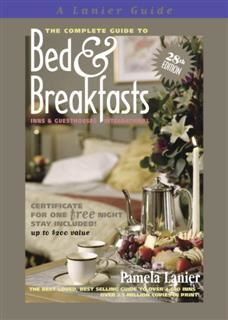 Complete Guide to Bed and Breakfasts, Inns and Guesthouses International, Pamela Lanier