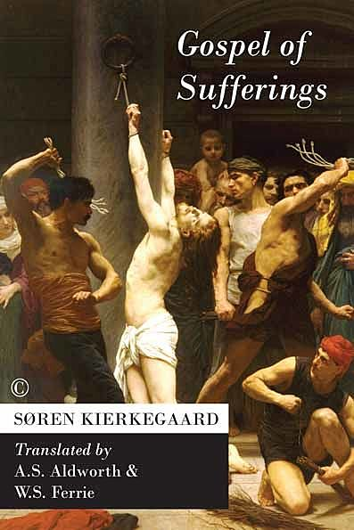 Gospel of Sufferings, Søren Kierkegaard