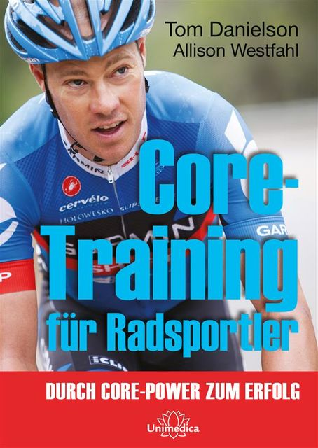 Core-Training für Radsportler, Allison Westfahl, Tom Danielson