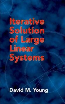 Iterative Solution of Large Linear Systems, David M.Young
