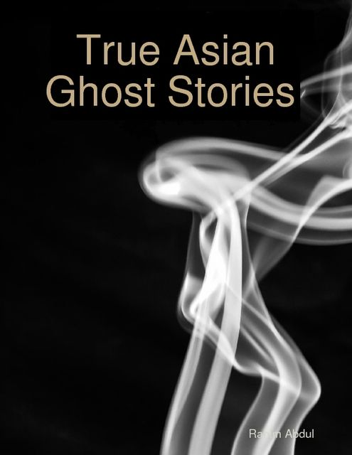 True Malay Ghost Stories, Rahim Abdul