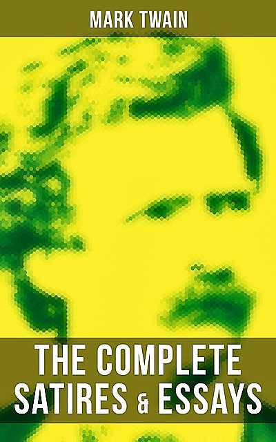 The Complete Essays and Satires of Mark Twain, Mark Twain