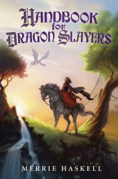 Handbook for Dragon Slayers, Merrie Haskell