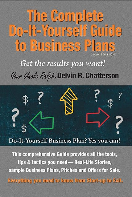 The Complete Do-It-Yourself Guide to Business Plans – 2020 Edition, Delvin Chatterson