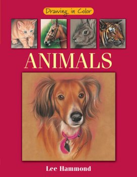 Drawing in Color – Animals, Lee Hammond