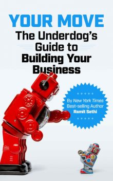 Your Move: The Underdog's Guide to Building Your Business, Ramit Sethi