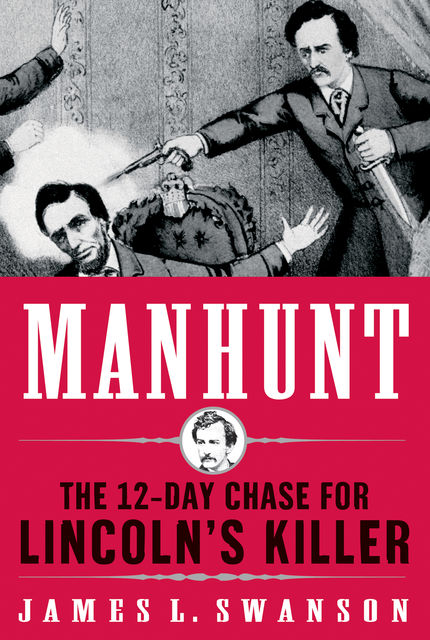 Manhunt, James L.Swanson