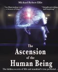 The Ascension of the Human Being, Michael Ellis