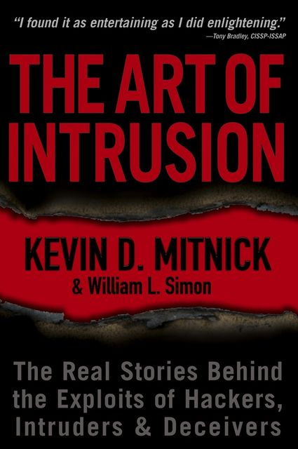 The Art of Intrusion: The Real Stories Behind the Exploits of Hackers, Intruders and Deceivers, Kevin Mitnick