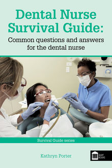 Dental Nurse Survival Guide, Kathryn Porter