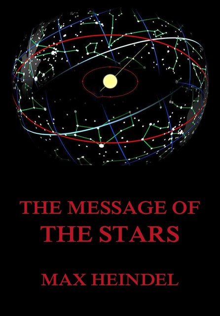 The Message of the Stars, Max Heindel